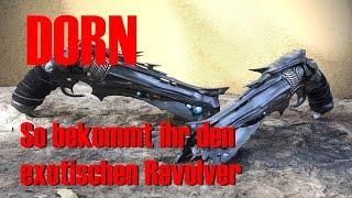 Wie bekommt man den exotischen Revolver die Dorn in Destiny? [German/Deutsch]