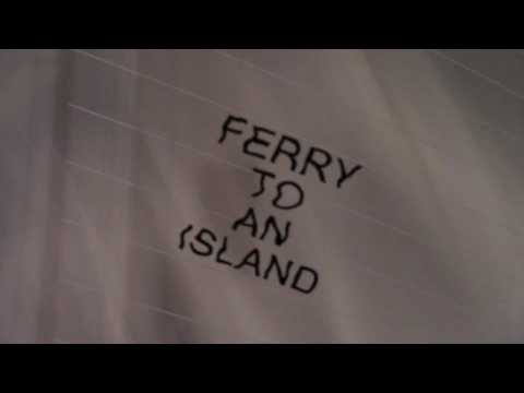 My Life's Work - 14 - Ferry to an Island