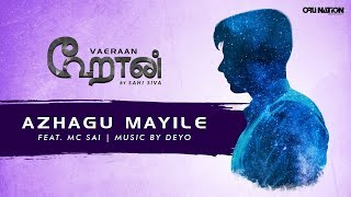 Sahi Siva | Azhagu Mayile (feat. MC SAI) | VAERAAN | Official Audio
