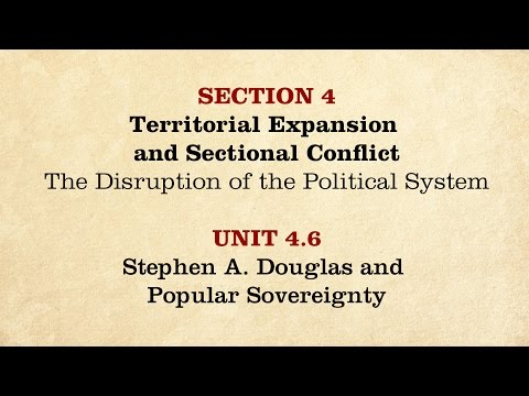 MOOC | Stephen Douglas & Popular Sovereignty | The Civil War and Reconstruction, 1850-1861 | 1.4.6