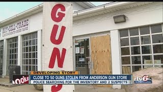 Anderson gun store break-in: Dozens of guns stolen, 2 suspects still at large