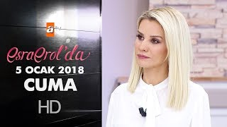 Esra Erol'da 5 Ocak 2018 Cuma  - 520. bölüm