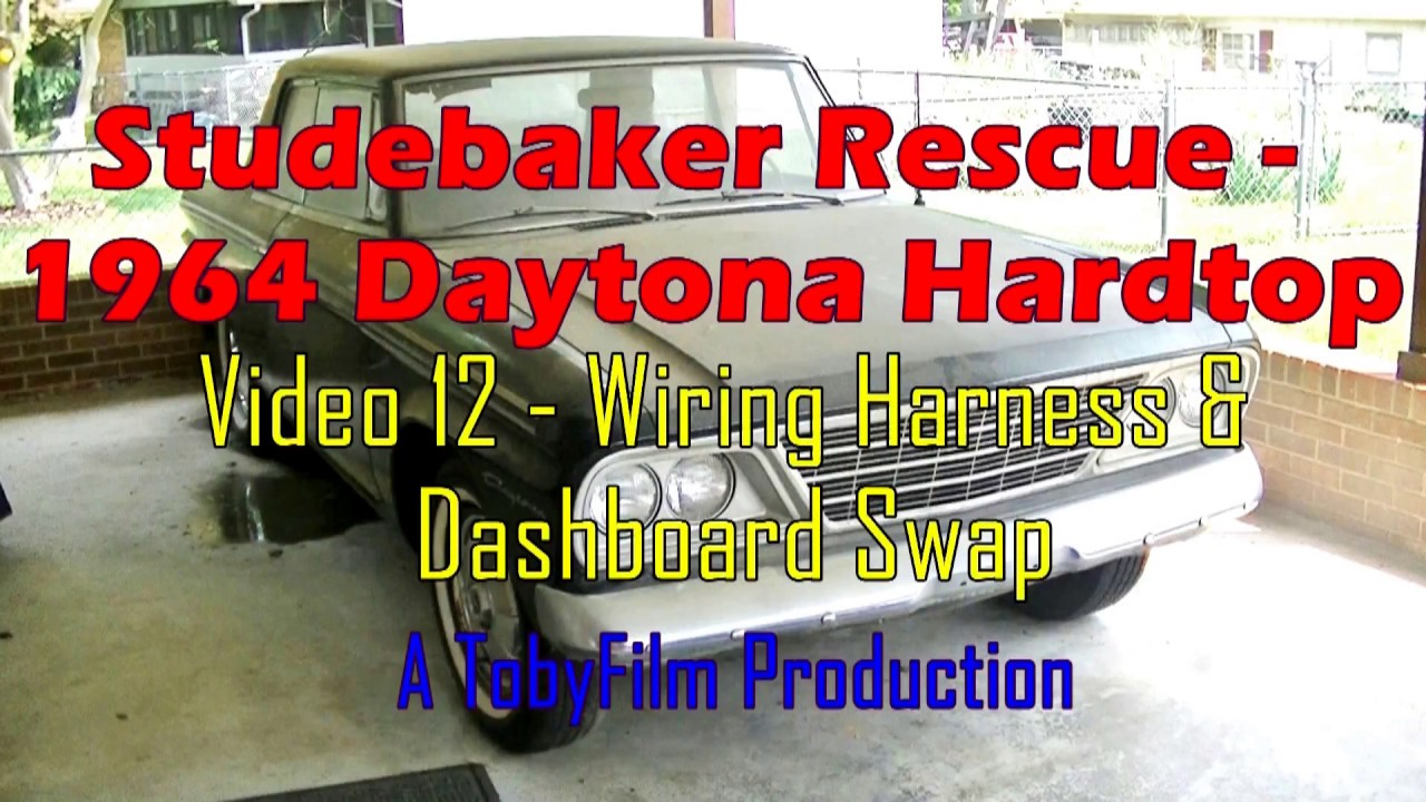 hight resolution of studebaker rescue video 12 wiring harness dash swap youtube 1953 studebaker wiring harness studebaker rescue