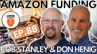 What's Different: Amazon Funding in 2021 | Rob Stanley & Don Henig | Ep. 88