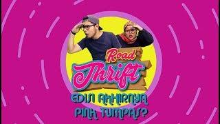 Road Thrift : Edisi Akhirnya Pink Tumpas?
