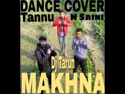 Yo Yo Honey Singh: MAKHNA Dance Video | By Dj Tarun, Ak Agarwal, Naresh Saini