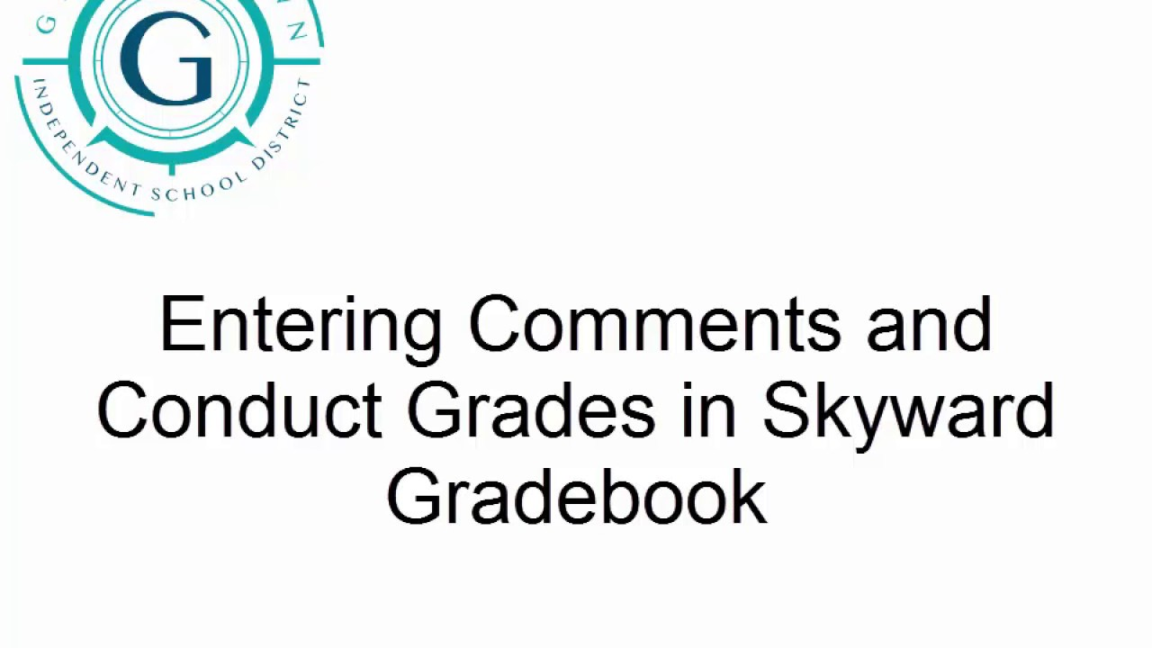 Entering Comments and Conduct Grades in Skyward Gradebook