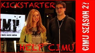 CIMU Indie Music Web Series Season 2? Help Us through Kickstarter Campaign