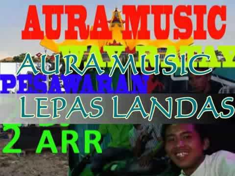 Remix lampung -Aura music - music lepas live way ratay pesawaran