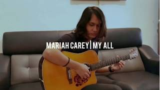 My All - Mariah Carey | Anwar Amzah - Fingerstyle cover (guitar)