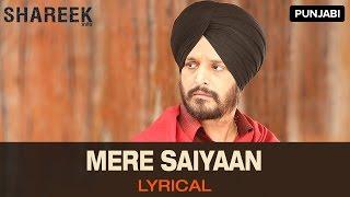 Lyrical: Mere Saiyaan | Full Song with Lyrics | Shareek