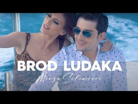 MIRZA SELIMOVIC - BROD LUDAKA (OFFICIAL VIDEO) 2017