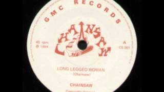 Chainsaw - Long Legged Woman