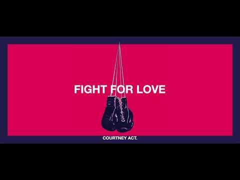Fight For Love - Courtney Act