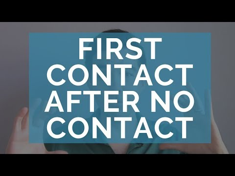 What to Do After No Contact Period - The Purpose of First Contact