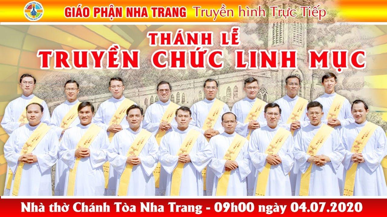 ✔️ TRỰC TIẾP: Thánh lễ Truyền Chức Linh Mục - 09h00 ngày 04.07.2020 tại Nhà thờ Chánh Tòa Nha Trang