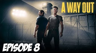 A WAY OUT : On nous envois un T-2000   Episode 8