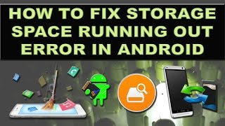 How to fix storage space running out error in android? - 5 Tips