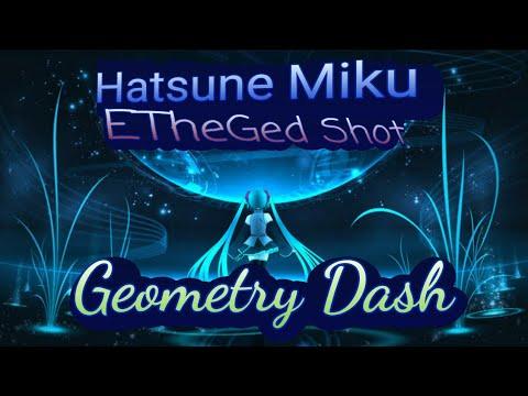 Hatsune Miku En Geometry Dash (Gameplay)| ETheGed Shot