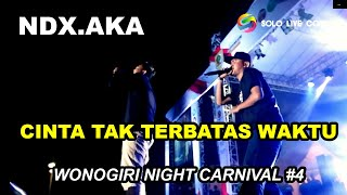 Download Mp3 Live  Hd  Ndx Aka - Cinta Tak Terbatas Waktu - Wonogiri Night Carnival #4 - Solo