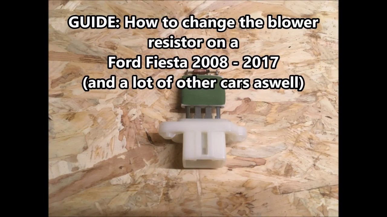 how to replace a blower motor resistor on a ford fiesta