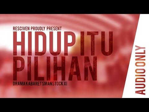 (AUDIO ONLY) Hidup Itu Pilihan - Kabaret Smanstock XXXI