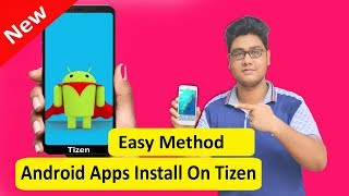 New Mathod Android Apps Install On Tizen Device 2017