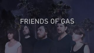 FRIENDS OF GAS // TEETH