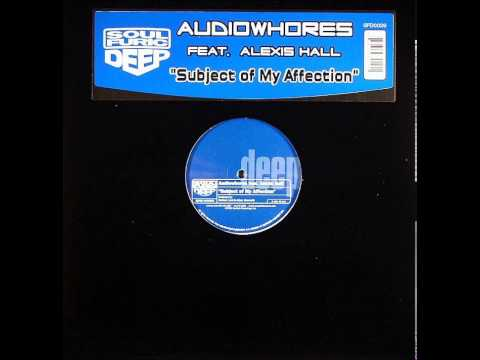 Audiowhores featuring Alexis Hall - Subject Of My Affection (Original Vibe)