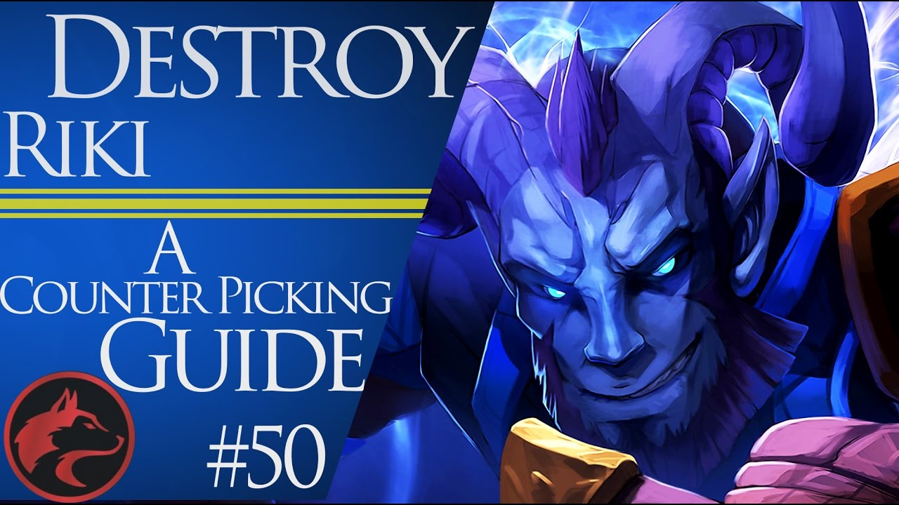 How To Counter Pick Riki Dota 2 Counter Picking Guide 50 Youtube