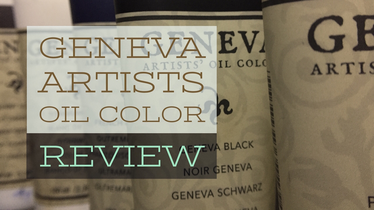 Geneva oil paints reviewed youtube geneva oil paints reviewed nvjuhfo Image collections