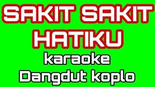 Sakit Sakit Hatiku Karaoke Dangdut Koplo Dj Remix