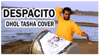 Despacito Cover By Indian Dhol Tasha ( ढोल ताशा ) || Rhythm Funk || 2018