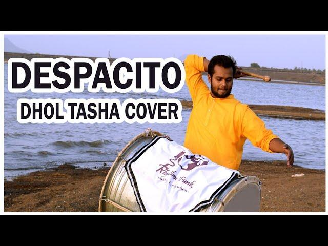 Despacito Cover By Indian Dhol Tasha ( ढोल ताशा ) || Rhythm Funk || 2018