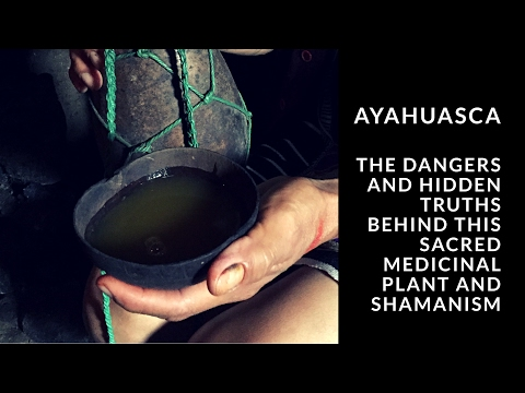 Ayahuasca ~ The dangers and hidden truths behind this sacred medicinal plant and shamanism.