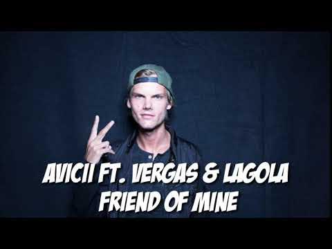 Avicii -  ft. Vargas & Lagola Friend Of Mine