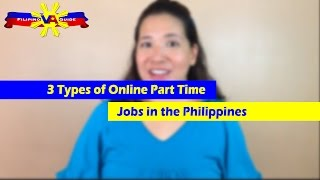 VA Tip of the Day - 3 Types of Online Part Time Jobs in the Philippines