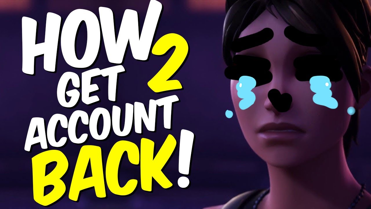 HOW TO GET YOUR FORTNITE ACCOUNT BACK (Fortnite Account ...