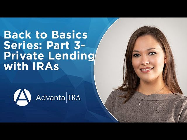 Back to Basics Series: Part 3- Private Lending with IRAs