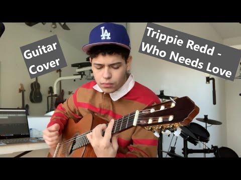 Trippie Redd - Who Needs Love Guitar Cover / Rap Songs on Guitar