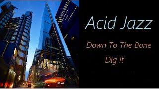 Acid Jazz [Down To The Bone (2014) - Dig It] | ♫ RE ♫