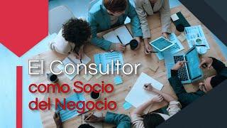 El Consultor como Socio del Negocio