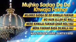 """Mujhko Sadqa De Do Khwaja"" Haji Tasleem Aarif || Full Audio Jukebox || T-Series Islamic Music"