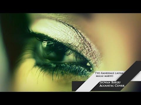 Tyo Aankhale Launa Malai Maryo - Bachchu Kailash ( Jyovan Bhuju Acoustic Cover )