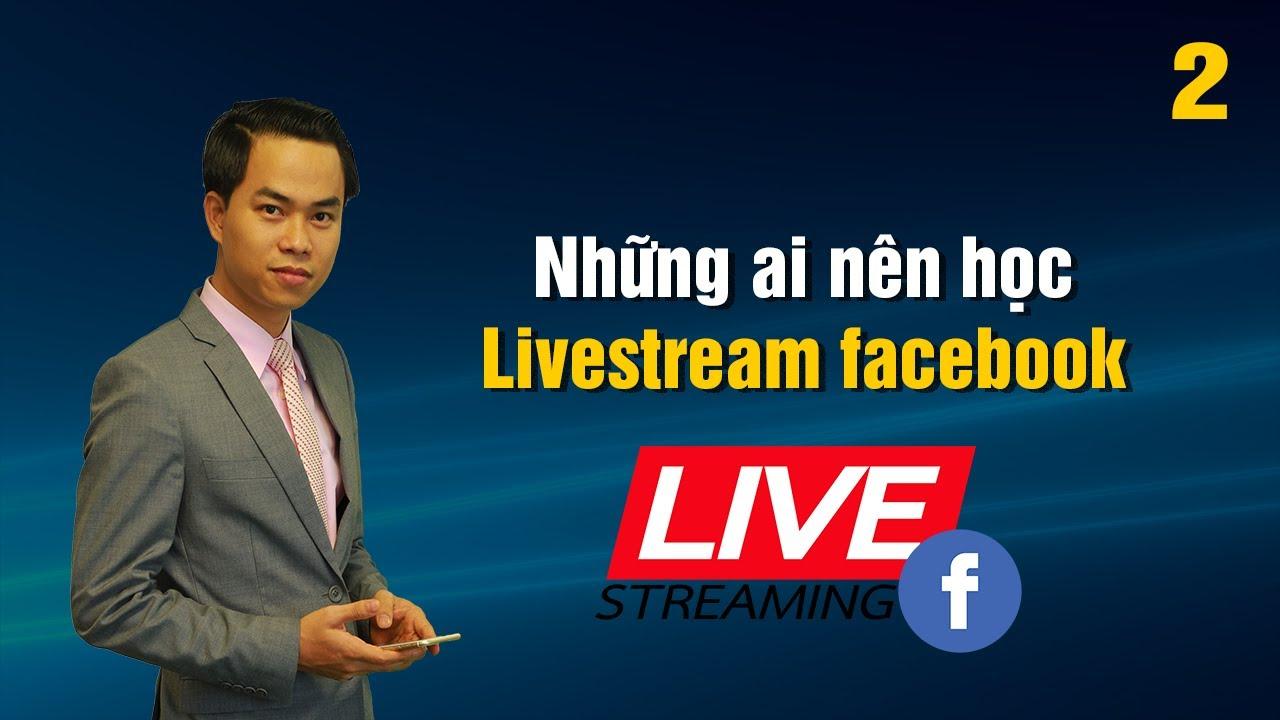 [Livestream Facebook] Bài 2: Những ai nên học bán hàng bằng Livestream | PA Marketing