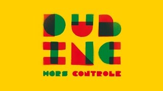 """DUB INC - Laisse le Temps (Album """"Hors controle"""")"""