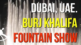 Balkan Bug presents Burj Khalifa Fountains, Dubai UAE