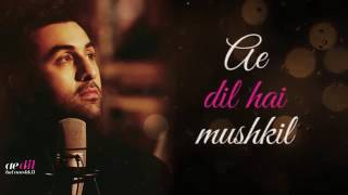 Ae Dil Hai Mushkil I Official Lyric Video