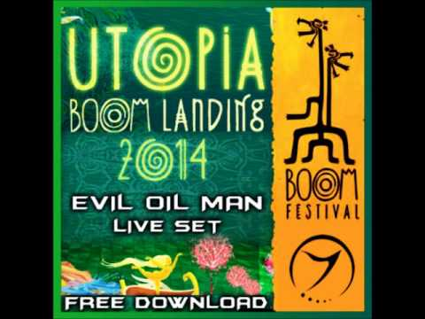 Evil Oil Man - Boom Landing / Utopia 2014 Live Set