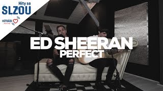 Perfect - Ed Sheeran (Hity se Slzou)